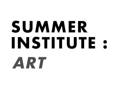 SUMMER INSTITUTE: ART