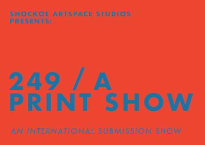 249: A Print Show